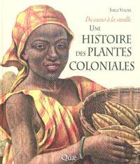 Une histoire des plantes coloniales : du cacao à la vanille