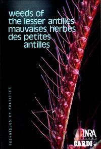 Weeds of the Lesser Antilles = Mauvaises herbes des Petites Antilles