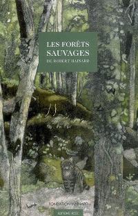 Les forêts sauvages de Robert Hainard