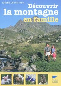 Découvrir la montagne en famille