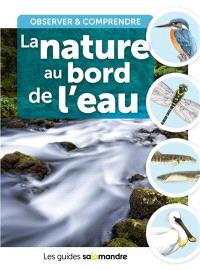 La nature au bord de l'eau : observer & comprendre