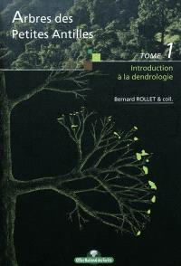 Arbres des petites Antilles. Volume Tome 1, Introduction à la dendrologie