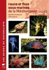 Faune et flore sous-marines de la Méditerranée : identifier facilement 289 espèces