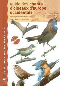 Guide des chants d'oiseaux d'Europe occidentale : description et comparaison des chants et des cris