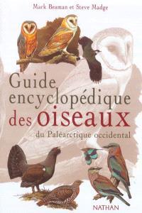 Guide encyclopédique des oiseaux du Paléarctique occidental