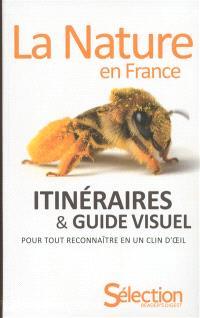 La nature en France : itinéraires & guide visuel pour tout reconnaître en un clin d'oeil