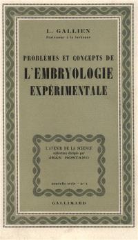 Problèmes et concepts de l'embryologie expérimentale