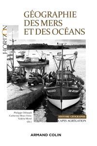 Géographie des mers et des océans : histoire, géographie : Capes, agrégation