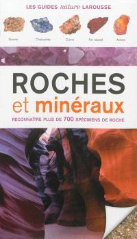 Roches et minéraux : reconnaître plus de 700 spécimens de roche