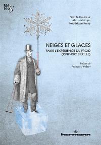 Neiges et glaces : faire l'expérience du froid (XVIIe-XIXe siècles)