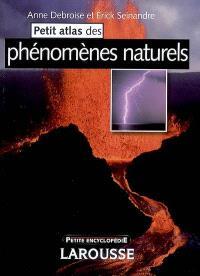 Petits atlas des phénomènes naturels