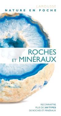 Roches et minéraux : reconnaître plus de 300 types de roches et minéraux