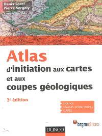 Atlas : initiation aux cartes et aux coupes géologiques