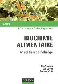 Biochimie alimentaire : IUT, licence 1re, 2e et 3e années, écoles d'ingénieurs