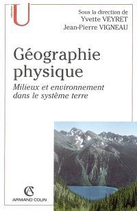 Géographie physique : milieux et environnement dans le système Terre