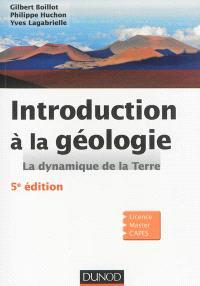 Introduction à la géologie : la dynamique de la lithosphère : licence, master, Capes