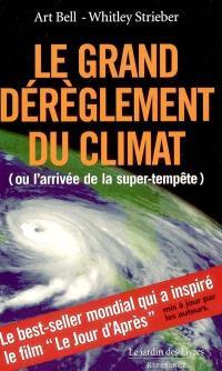 Le grand dérèglement du climat ou L'arrivée de la super-tempête