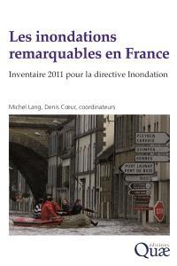Les inondations remarquables en France : inventaire 2011 pour la directive Inondation