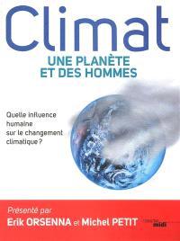 Climat : une planète et des hommes : quelle influence humaine sur le changement climatique ?
