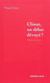 Climat, un débat dévoyé ?