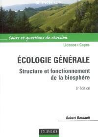 Ecologie générale : structure et fonctionnement de la biosphère : cours et questions de révision, Licence, Capes