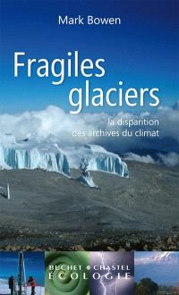 Fragiles glaciers : la disparition des archives du climat