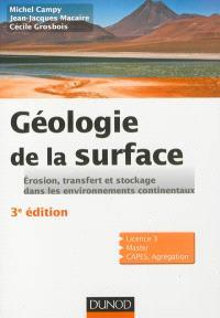 Géologie de la surface : érosion, transfert et stockage dans les environnements continentaux : licence 3e année, master, Capes, agrégation