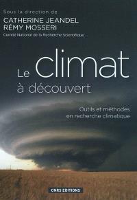 Le climat à découvert : outils et méthodes en recherche climatique