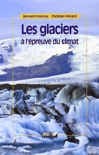 Les glaciers à l'épreuve du climat