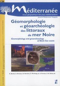Méditerranée. n° 126, Géomorphologie et géoarchéologie des littoraux en mer Noire = Geomorphology and geoarcheology of Black sea costs