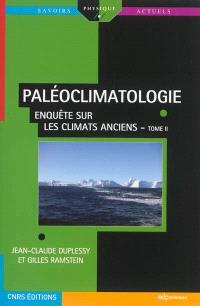 Paléoclimatologie. Volume 2, Enquête sur les climats anciens