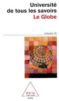 Université de tous les savoirs. Volume 15, Le globe