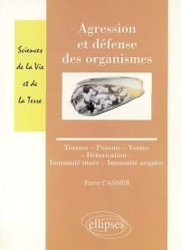 Agression et défense des organismes : toxines, poisons, venins, détoxication, immunité innée, immunité acquise