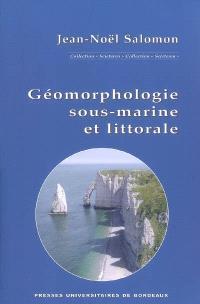 Géomorphologie sous-marine et littorale