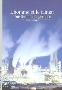 L'homme et le climat, une liaison dangereuse