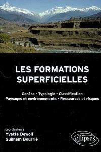 Les formations superficielles : genèse, typologie, classification, paysages et environnements, ressources et risques