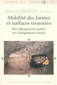 Mobilité des formes et surfaces terrestres : des changements passés aux changements actuels