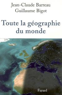Toute la géographie du monde