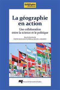 La géographie en action  : une collaboration entre la science et le politique