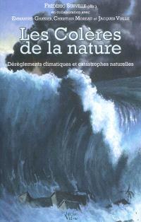 Les colères de la nature : dérèglements climatiques et catastrophes naturelles
