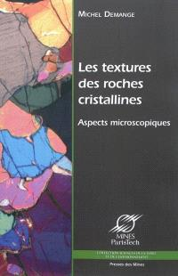Les textures des roches cristallines : aspects microscopiques