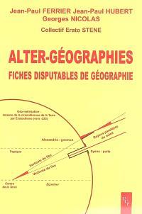 Alter-géographies : fiches disputables de géographie