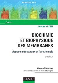Biochimie et biophysique des membranes : aspects structuraux et fonctionnels