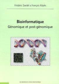 Bioinformatique : génomique et post-génomique