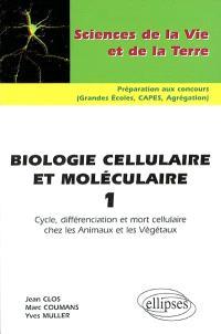Biologie cellulaire et moléculaire. Volume 1, Cycle, différenciation et mort cellulaire chez les animaux et les végétaux