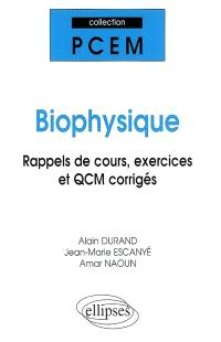 Biophysique : rappels de cours, exercices et QCM corrigés