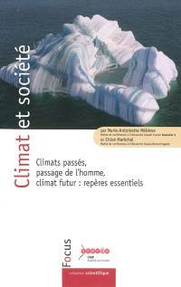 Climat et société : climats passés, passage de l'homme, climat futur : repères essentiels