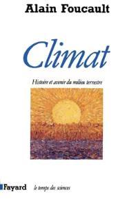 Climat, histoire et avenir d'un milieu naturel