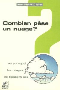 Combien pèse un nuage ? ou Pourquoi les nuages ne tombent pas