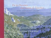 De la Durance aux monts de Vaucluse : le Parc naturel régional du Luberon : géoballade, du paysage à la géologie
